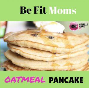 BeFit Moms Oatmeal Pancake