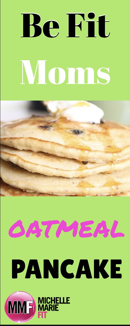 Be Fit Moms Oatmeal Pancake