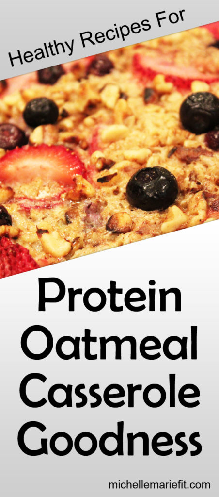 healthy-recipes-for-protein-oatmeal-casserole-goodness_pinterest
