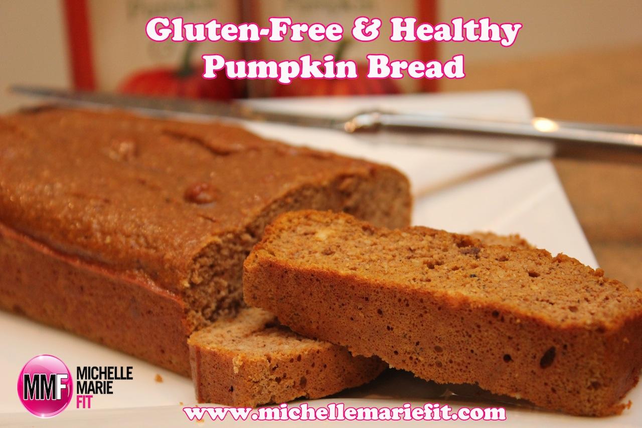 gluten free healthy pumpkin bread   michelle marie fit