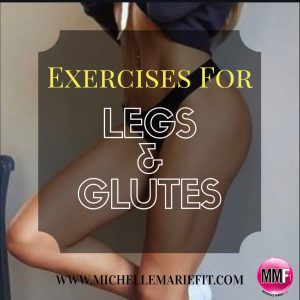 Exercises For Legs & Glutes