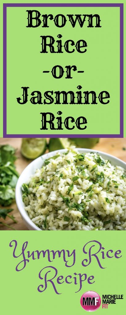 "Brown Rice or Jasmine Rice?  And A Yummy ""Rice Recipe"""
