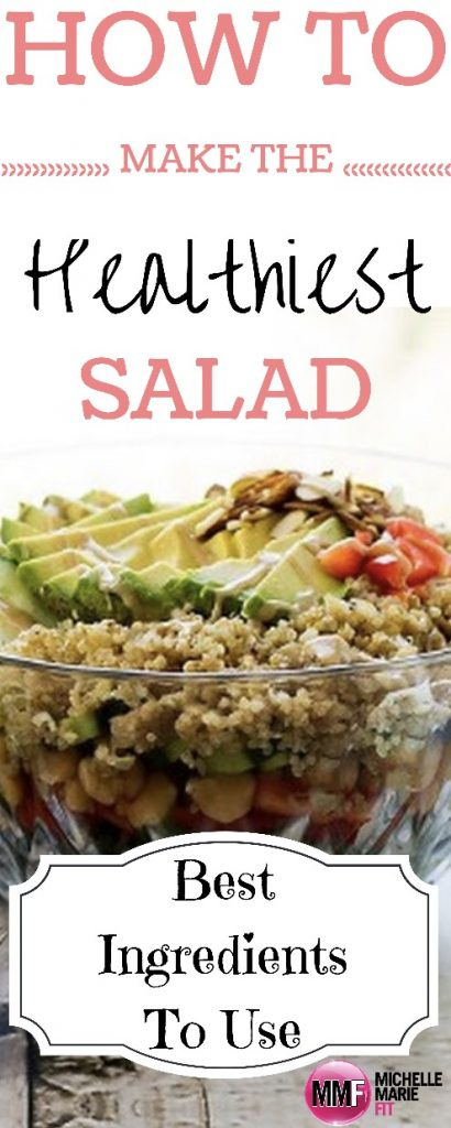 How To Make The Healthiest Salad (Best Ingredients To Use)