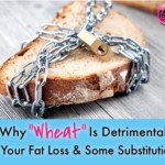 Wheat Detrimental To Fat Loss