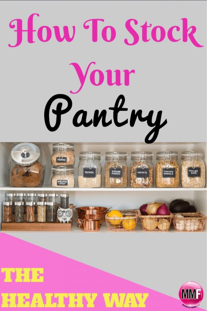 "How To Stock Your Pantry & Fridge The ""Healthy Way"""