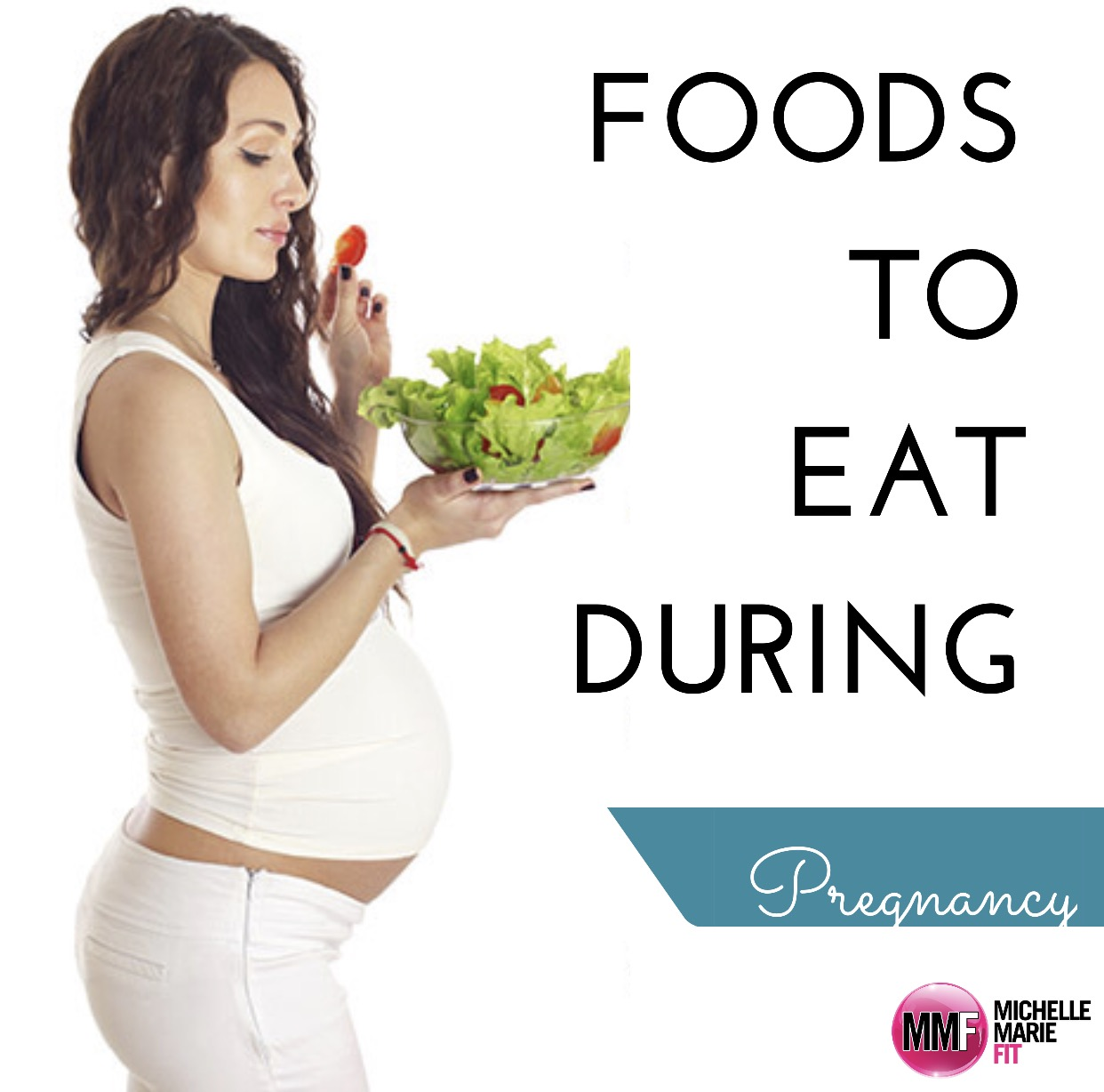10 Foods To Eat During Pregnancy - Michelle Marie Fit