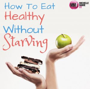 How To Eat Healthy Without Starving