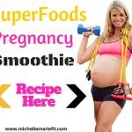 SuperFoods Pregnancy Smoothie