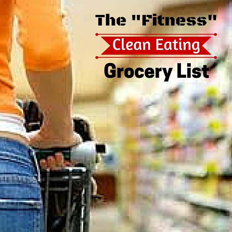 The fitness clean eating grocery list 5