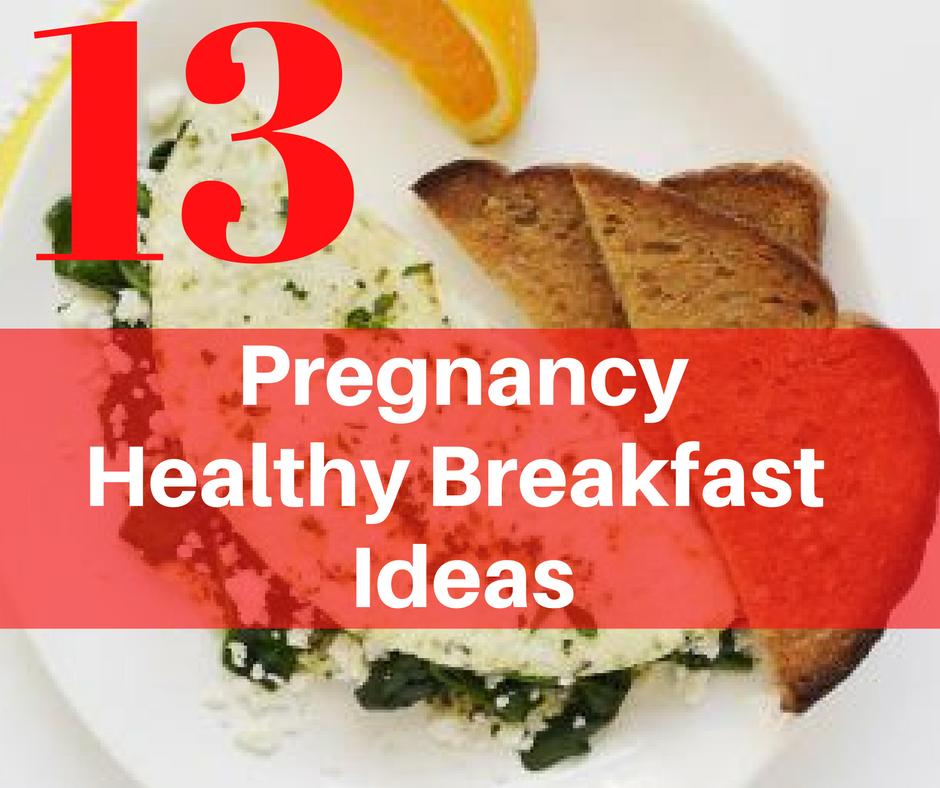 13 healthy breakfast ideas for pregnancy  michelle marie fit