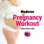 reduce-thigh-weight-gain-preg-workout-2