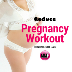 reduce thigh weight gain pregnancy workout