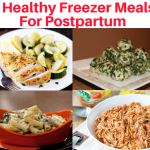 5 Healthy Freezer Meals For Postpartum