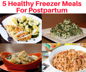 5 Healthy Freezer Meals For Postpartum