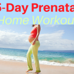 5-Day Prenatal Home Workout