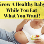 Grow A Healthy Baby while you eat what you like FB