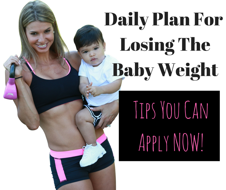 DAILY PLAN FOR LOSING THE BABY WEIGHT