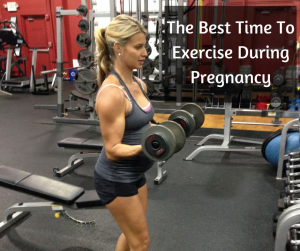best time to workout during pregnancy