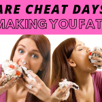 CHEAT DAYS MAKE YOU FAT
